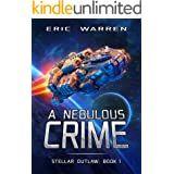 A Nebulous Crime (Stellar Outlaw Book 1)