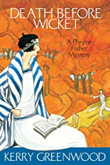 Death Before Wicket: Phryne Fisher's Murder Mysteries 10 Kindle Edition