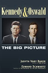 Kennedy and Oswald: The Big Picture Kindle Edition
