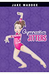 Gymnastics Jitters (Jake Maddox Girl Sports Stories) Kindle Edition
