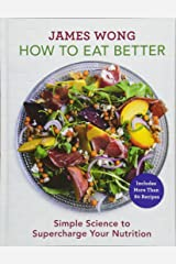 How to Eat Better: Simple Science to Supercharge Your Nutrition Hardcover