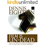Film is Un-Dead: Why you should get (back) into film photography and how to truly enjoy the analog experience. (D18-Foto Book