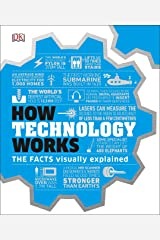 How Technology Works: The facts visually explained Kindle Edition
