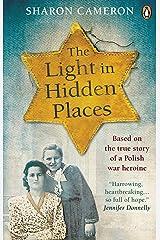 The Light in Hidden Places: Based on the true story of war heroine Stefania Podgórska Kindle Edition
