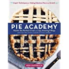 Pie Academy: Master the Perfect Crust and 255 Amazing Fillings, with Fruits, Nuts, Creams, Custards, Ice Cream, and More; Exp