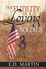 The Futility of Loving a Soldier Kindle Edition