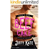 Beef Cake: An Unrequited Romance (Fighting for Love Book 2)