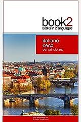 Book2 Italiano - Ceco Per Principianti: Un libro in 2 lingue (Italian Edition) Kindle版