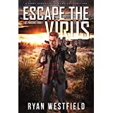 Escape the Virus: A Post-Apocalyptic Survival Thriller (Last Pandemic Book 1)