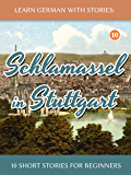 Learn German With Stories: Schlamassel in Stuttgart - 10 Sho…