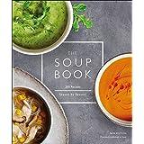 Soup Book: 200 Recipes, Season by Season