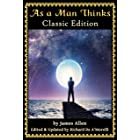 As a Man Thinks: Classic Edition (2018)