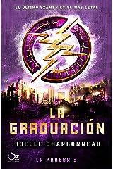 La graduación (Trilogía La prueba 3): El último examen es el más letal (Spanish Edition) Kindle Edition