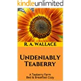 Undeniably Teaberry (A Teaberry Farm Bed & Breakfast Cozy Book 32)