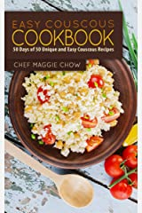 Easy Couscous Cookbook: 50 Days of 50 Unique and Easy Couscous Recipes (Couscous Cookbook, Couscous Recipes, Couscous, Couscous Ideas Book 1) Kindle Edition