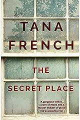 The Secret Place: Dublin Murder Squad: 5 (Dublin Murder Squad series) Kindle Edition