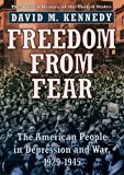 Freedom from Fear: The American People in Depression and War, 1929-1945 (Oxford History of the United States Book 9) (English Edition)
