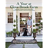 A A Year at Clove Brook Farm: Gardening, Tending Flocks, Keeping Bees, Collecting Antiques, and Entertaining Friends