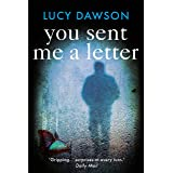 You Sent Me a Letter: A fast paced, gripping psychological thriller