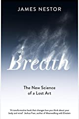 Breath: The New Science of a Lost Art Kindle Edition