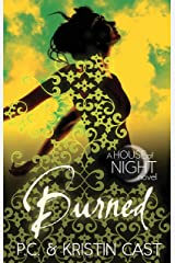 Burned: Number 7 in series (House of Night) Kindle Edition