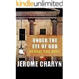 Under the Eye of God: An Isaac Sidel Novel (The Isaac Sidel Novels Book 11)
