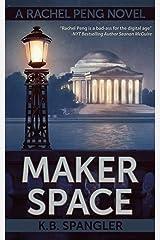 Maker Space (Rachel Peng Book 2) Kindle Edition