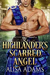 Highlander's Scarred Angel: A Scottish Medieval Historical Romance (Beasts Of The Highlands Book 2) Kindle Edition