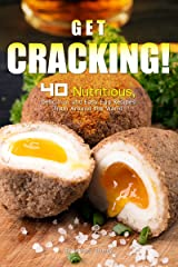 Get Cracking!: 40 Nutritious, Delicious, and Easy Egg Recipes from Around the World Kindle Edition