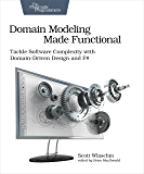 Domain Modeling Made Functional: Tackle Software Complexity with Domain-Driven Design and F# (English Edition)