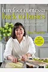Barefoot Contessa Back to Basics: Fabulous Flavor from Simple Ingredients Hardcover