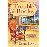 Trouble on the Books: A Castle Bookshop Mystery: 1
