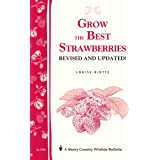 Grow the Best Strawberries: Storey's Country Wisdom Bulletin A-190 (Storey Country Wisdom Bulletin)