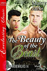 The Beauty of the Beast [Luna Werewolves 14] (Siren Publishing Everlasting Classic ManLove) Kindle Edition