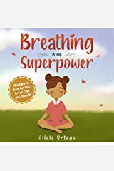 Breathing is My Superpower : Mindfulness Book for Kids to Feel Calm and Peaceful Kindle Edition