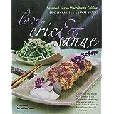Love, Eric & Sanae: Seasonal Vegan Macrobiotic Cuisine