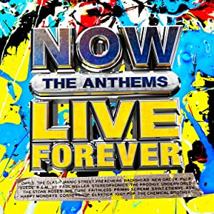 NOW Live Forever: The Anthems
