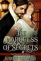 The Marquess of Secrets (The Hornsby Brothers Book 3) Kindle Edition