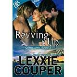 Revving It Up (Stimulated Book 2)