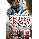 Love Me Always: A Willow Oaks Sweet Romance (A Willow Oaks Novel Book 4)