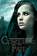 Conquering Fate: Order of the Krigers, Book 3 Kindle Edition
