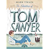 The Adventures of Tom Sawyer: A Novel