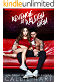 Revenge At Raleigh High (Raleigh Rebels Series Book 2) (English Edition)