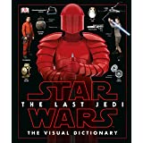 Star Wars The Last Jedi The Visual Dictionary