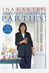 Barefoot Contessa Parties!: Ideas and Recipes for Easy Parties That Are Really Fun Hardcover