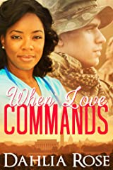 When Love Commands Kindle Edition