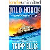 Wild Honor: A Coastal Caribbean Adventure (Tyson Wild Thriller Book 8)