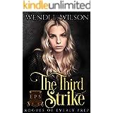 The Third Strike: Dark High School Bully Romance: Rogues of Everly Prep Book Three