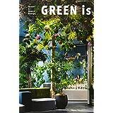 GREEN is ―植物と共にある空間デザイン―