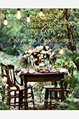 French Country Cottage Inspired Gatherings Kindle Edition